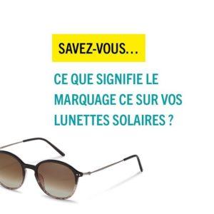 Le marquage CE sur les lunettes solaires indique la protection contre l'éblouissement (0-4). Une…